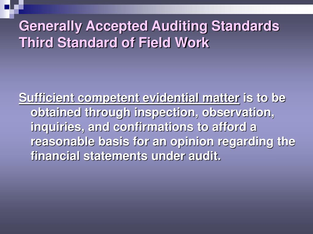 an overview of generally accepted auditing standards It is absolutely essential for an independent auditor to comply with the '10 generally accepted auditing standards (gaas)' this buzzle article enlists these.