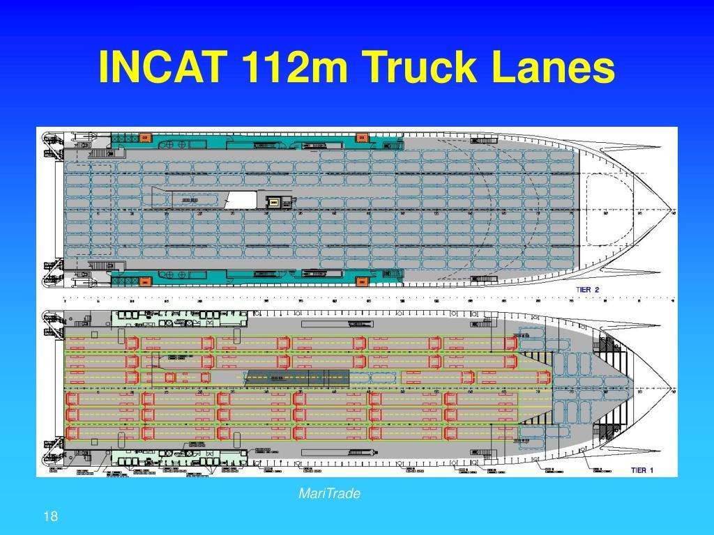INCAT 112m Truck Lanes