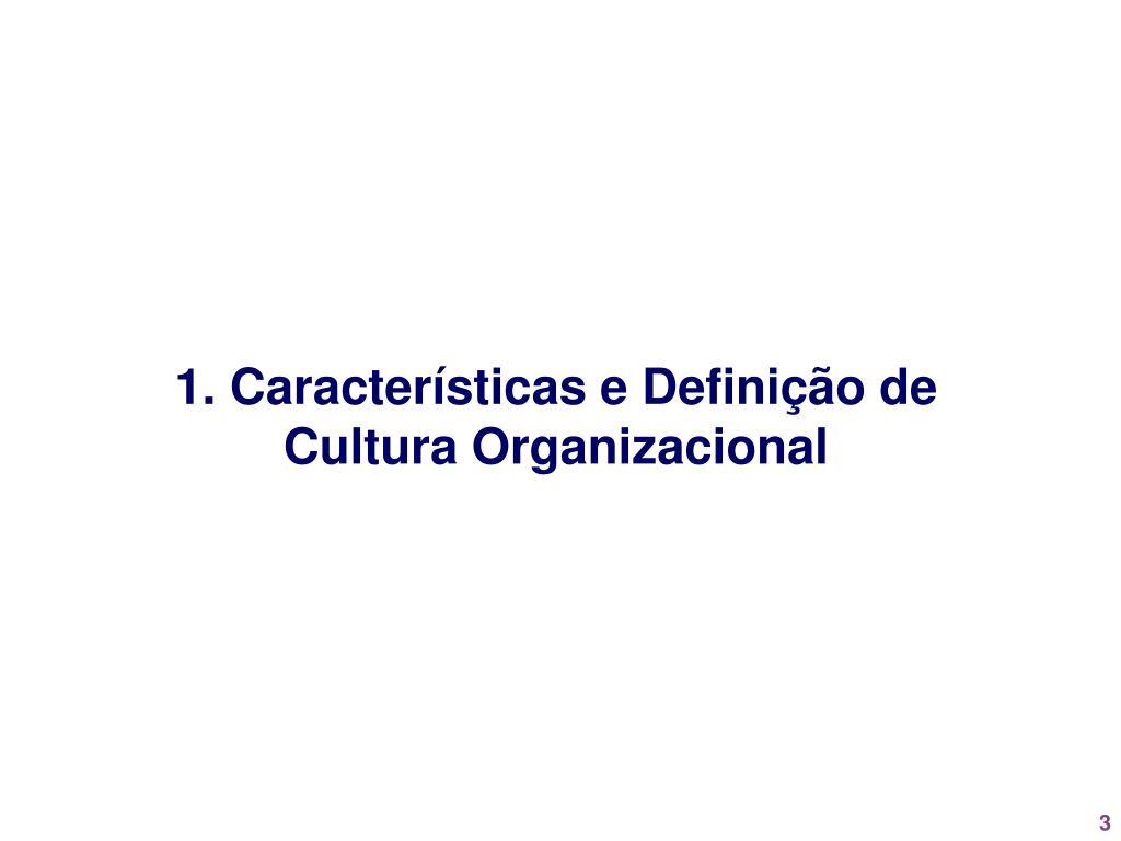 1. Características e Definição de
