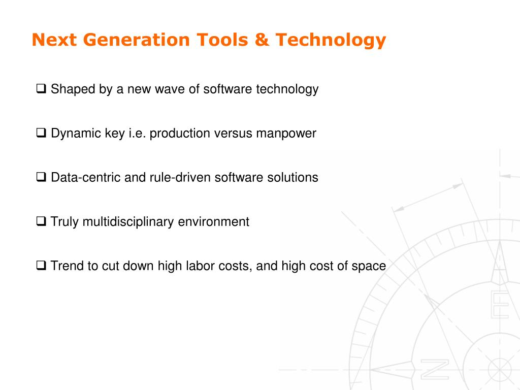 Next Generation Tools & Technology