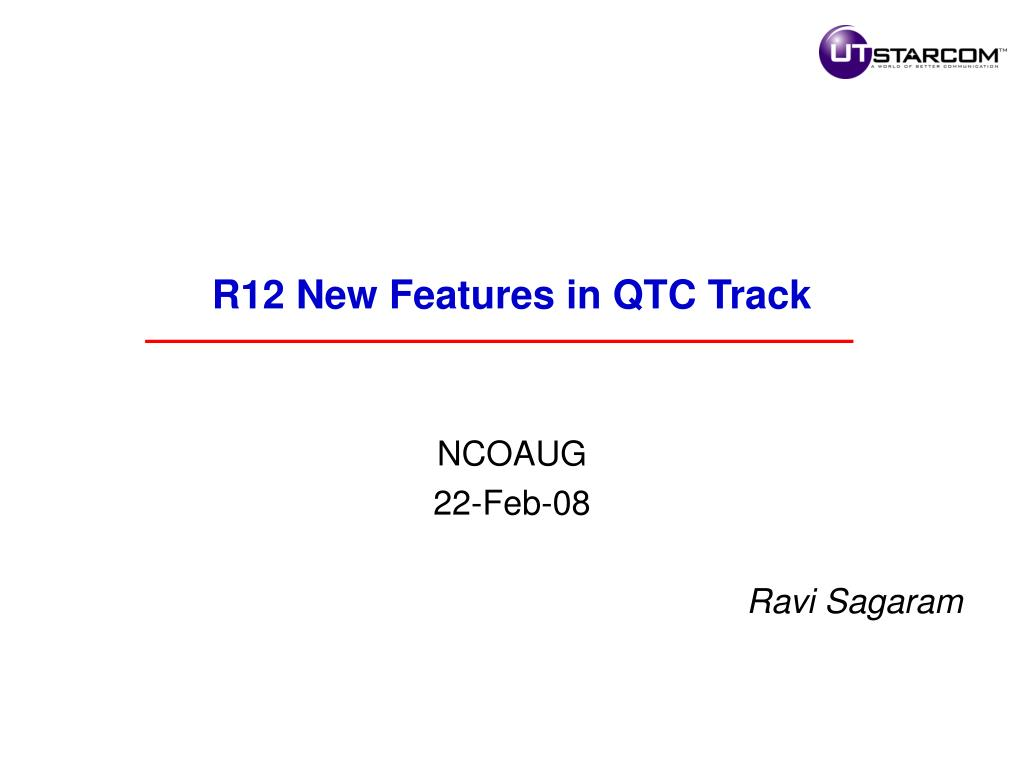 R12 New Features in QTC Track