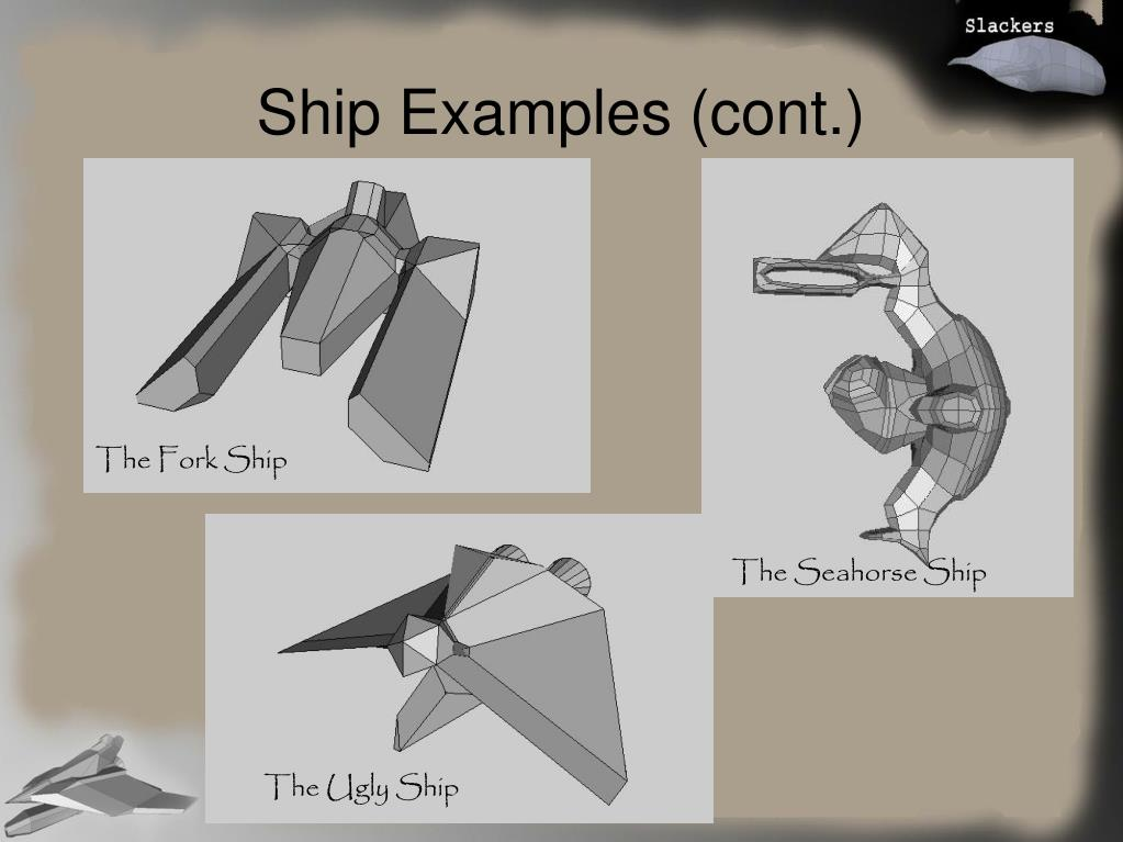 Ship Examples (cont.)