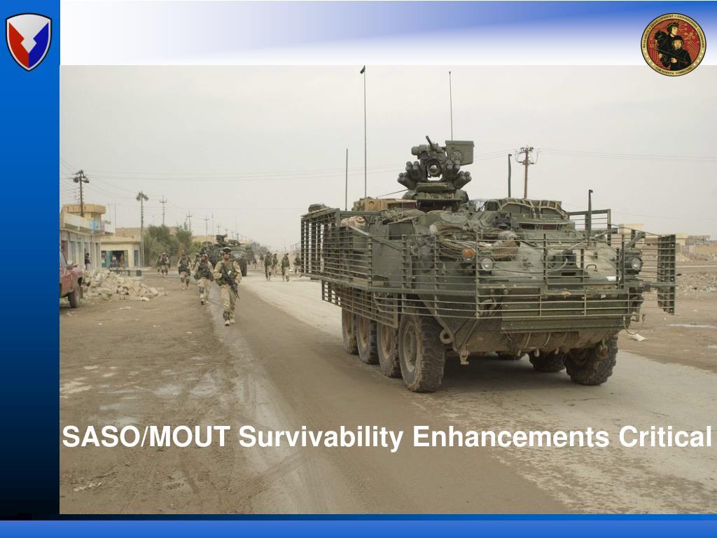 SASO/MOUT Survivability Enhancements Critical