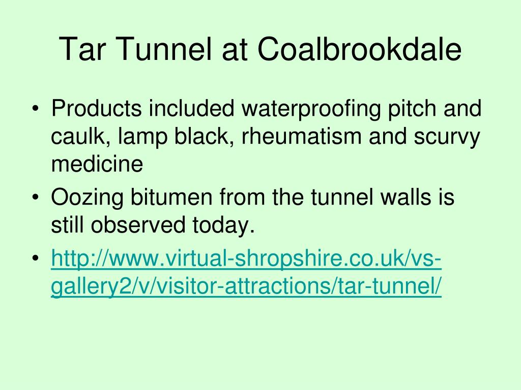Tar Tunnel at Coalbrookdale