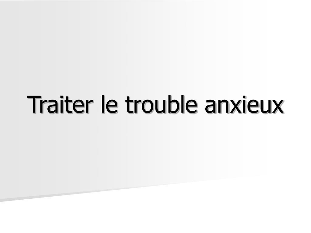 Traiter le trouble anxieux