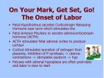 on your mark get set go the onset of labor