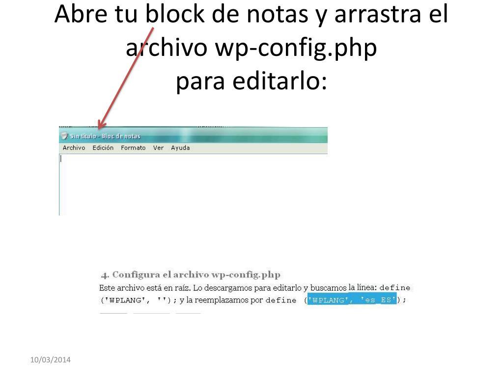 Abre tu block de notas y arrastra el archivo wp-config.php