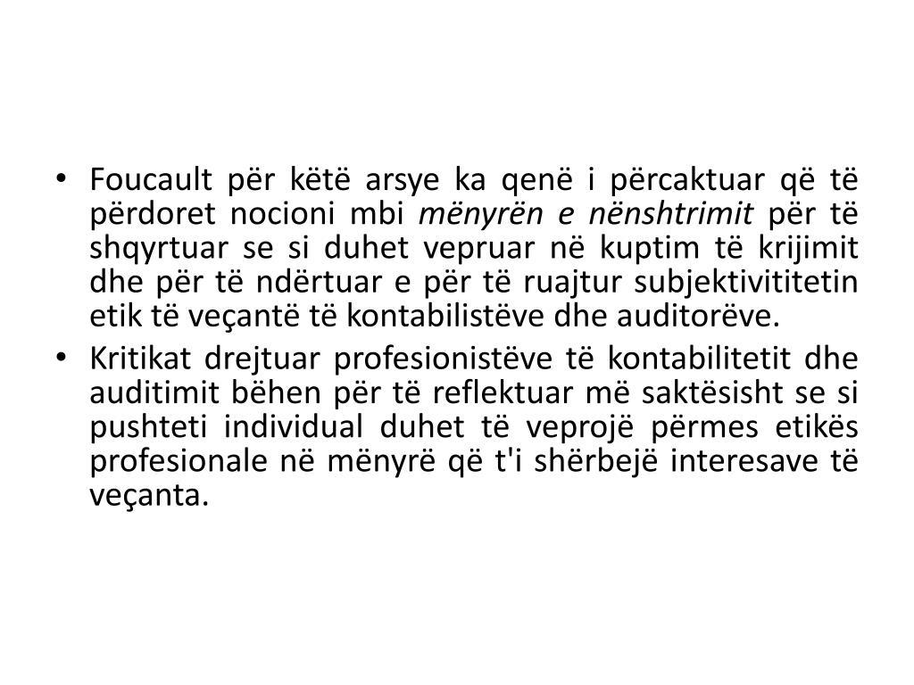 Foucault për këtë arsye ka qenë i përcaktuar që të përdoret nocioni mbi