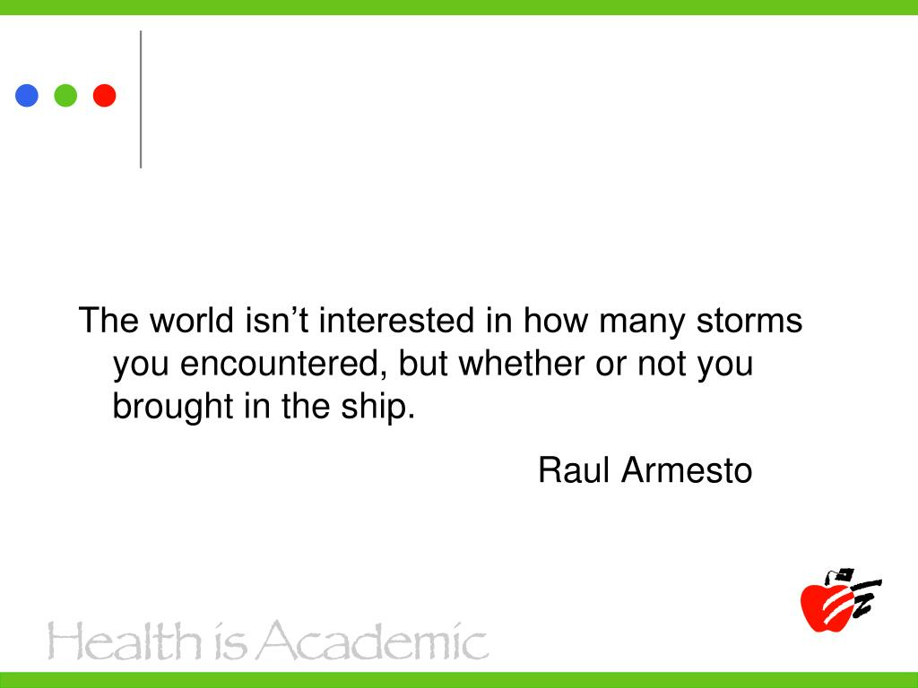 The world isn't interested in how many storms you encountered, but whether or not you brought in the ship.