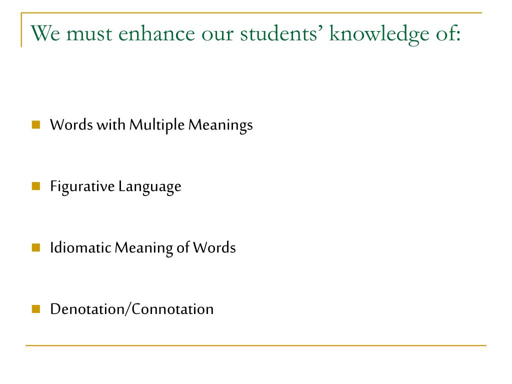 We must enhance our students' knowledge of:
