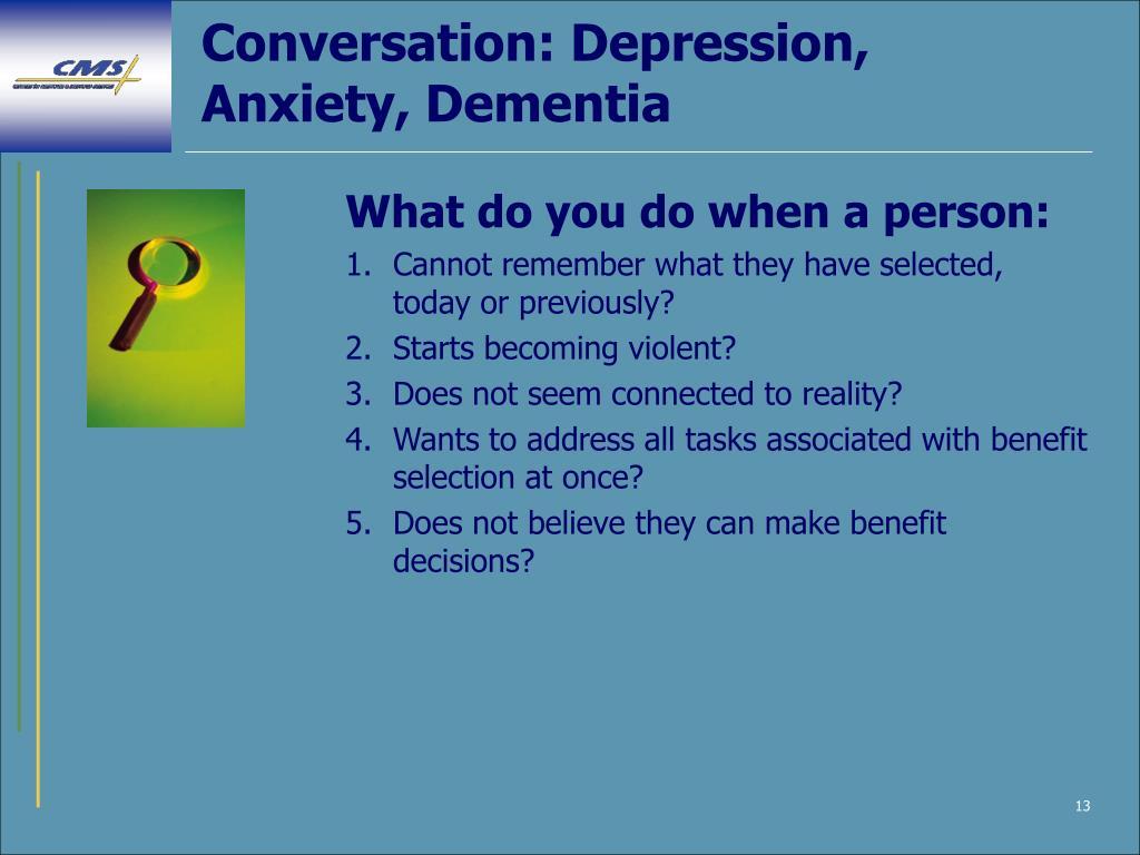 Conversation: Depression, Anxiety, Dementia