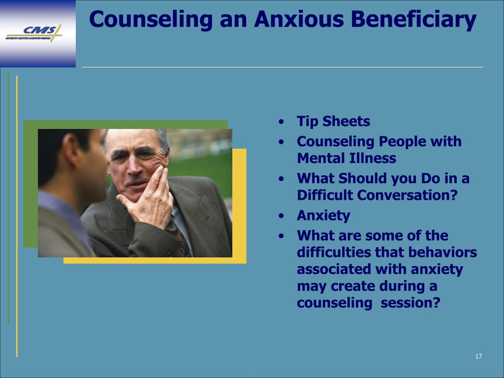 Counseling an Anxious Beneficiary