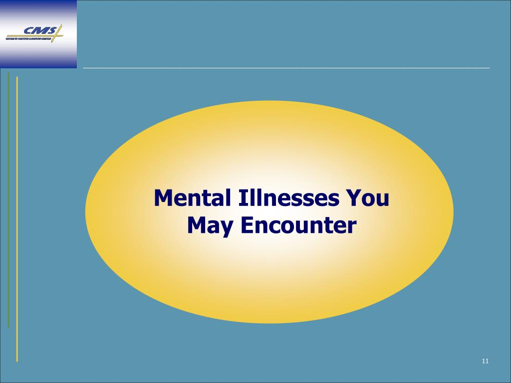 Mental Illnesses You May Encounter