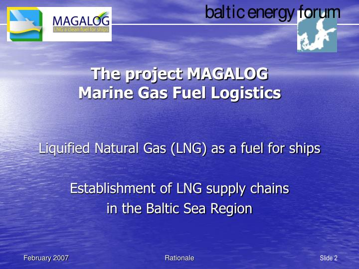 The project magalog marine gas fuel logistics