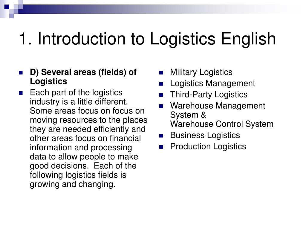 D) Several areas (fields) of Logistics