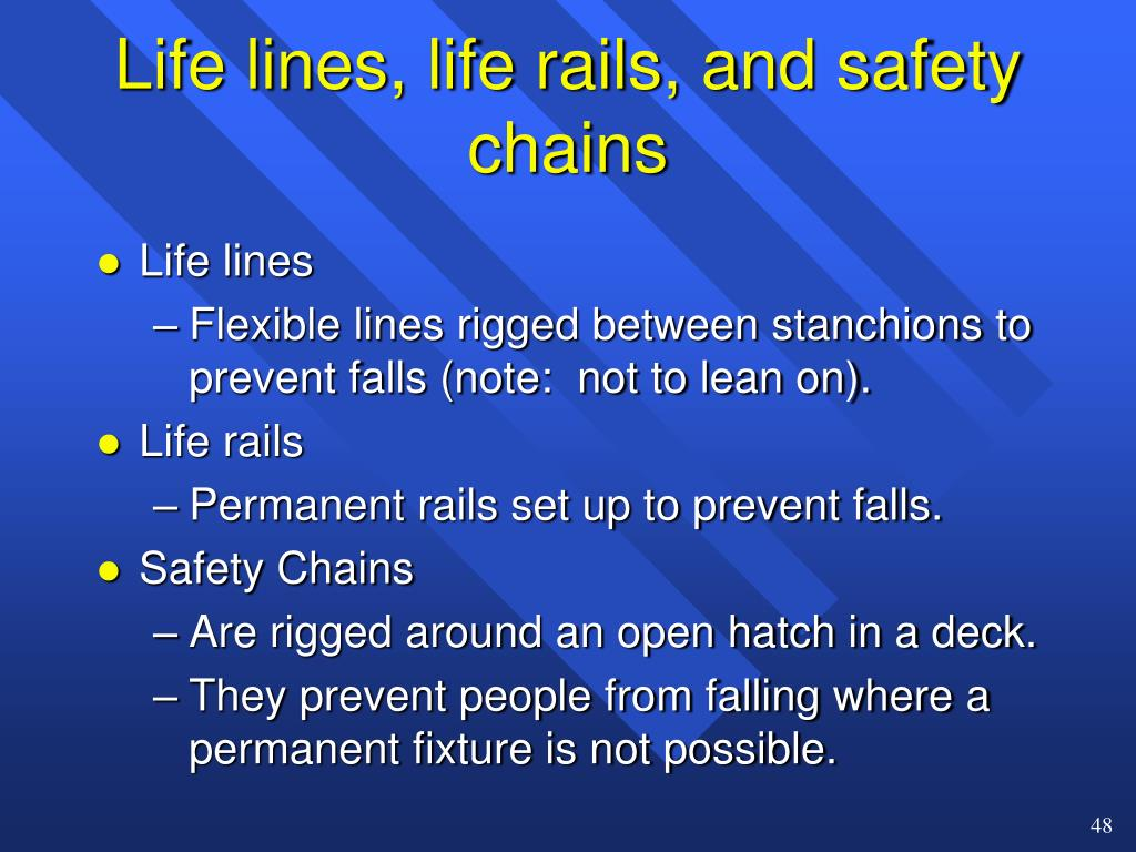 Life lines, life rails, and safety chains