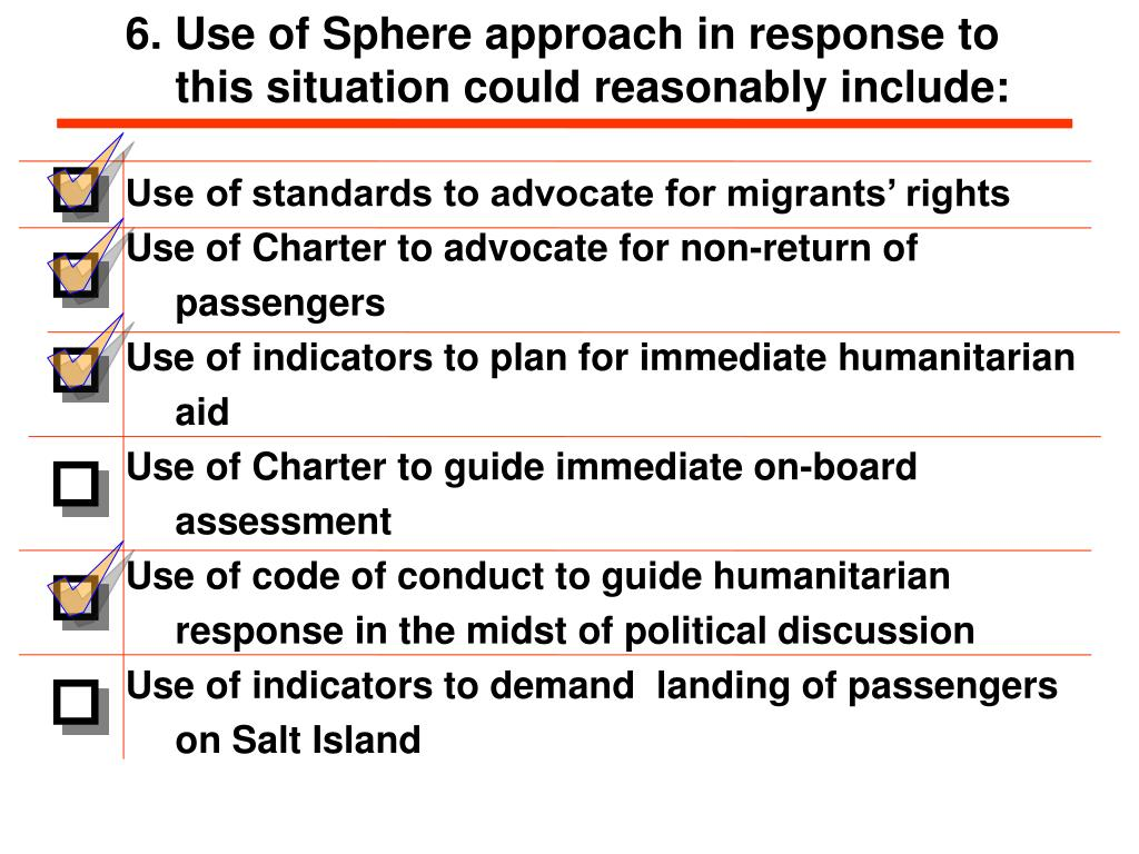 6. Use of Sphere approach in response to this situation could reasonably include: