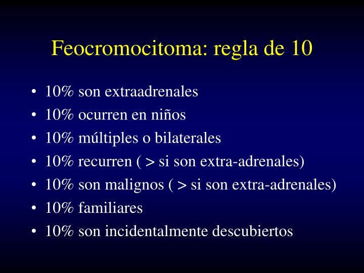Feocromocitoma: regla de 10
