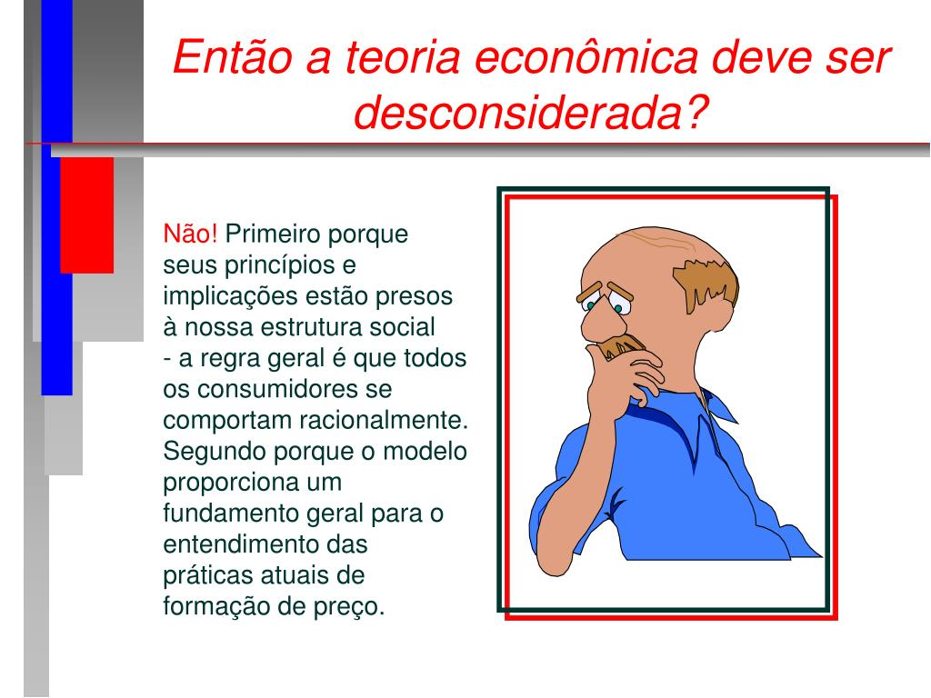 Então a teoria econômica deve ser desconsiderada?