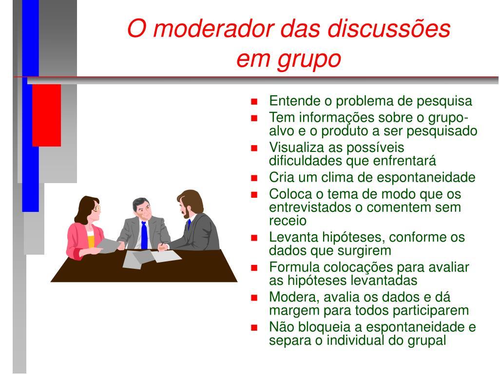 O moderador das discussões