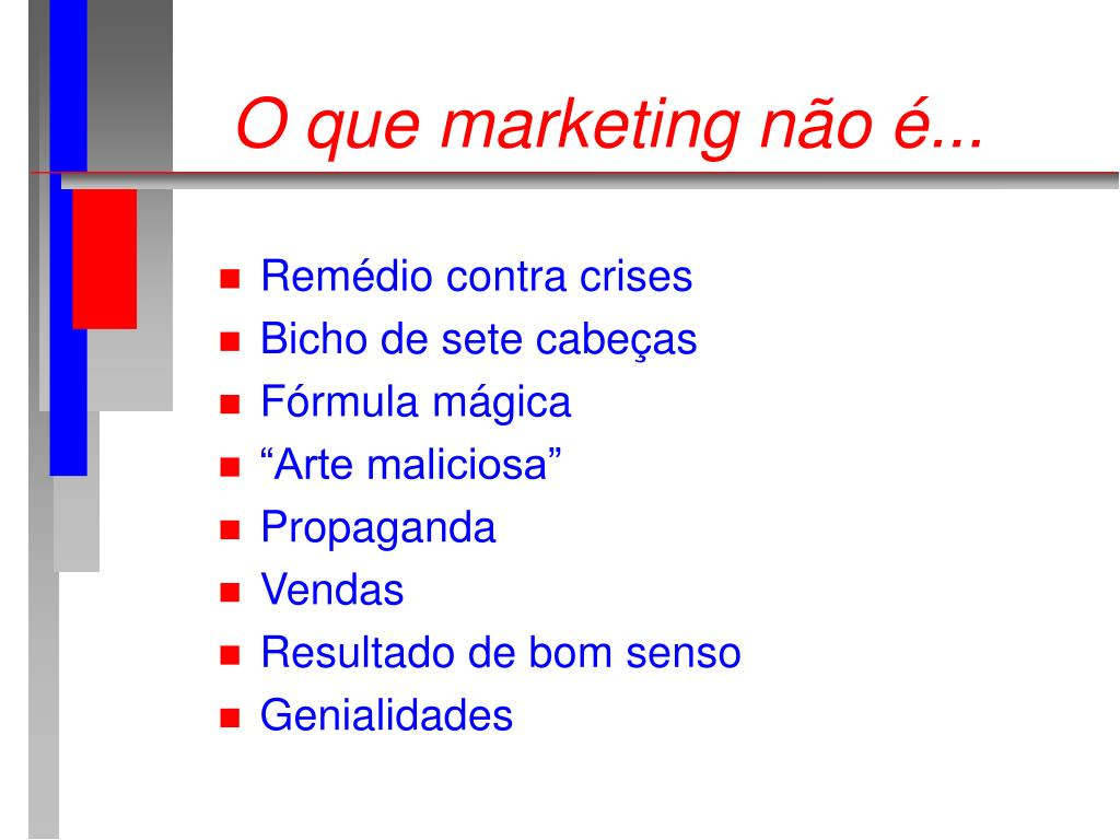 O que marketing não é...