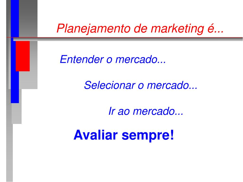 Planejamento de marketing é...