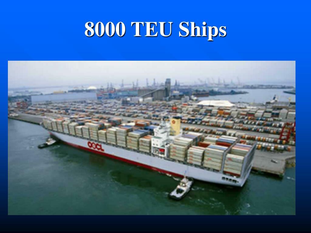 8000 TEU Ships