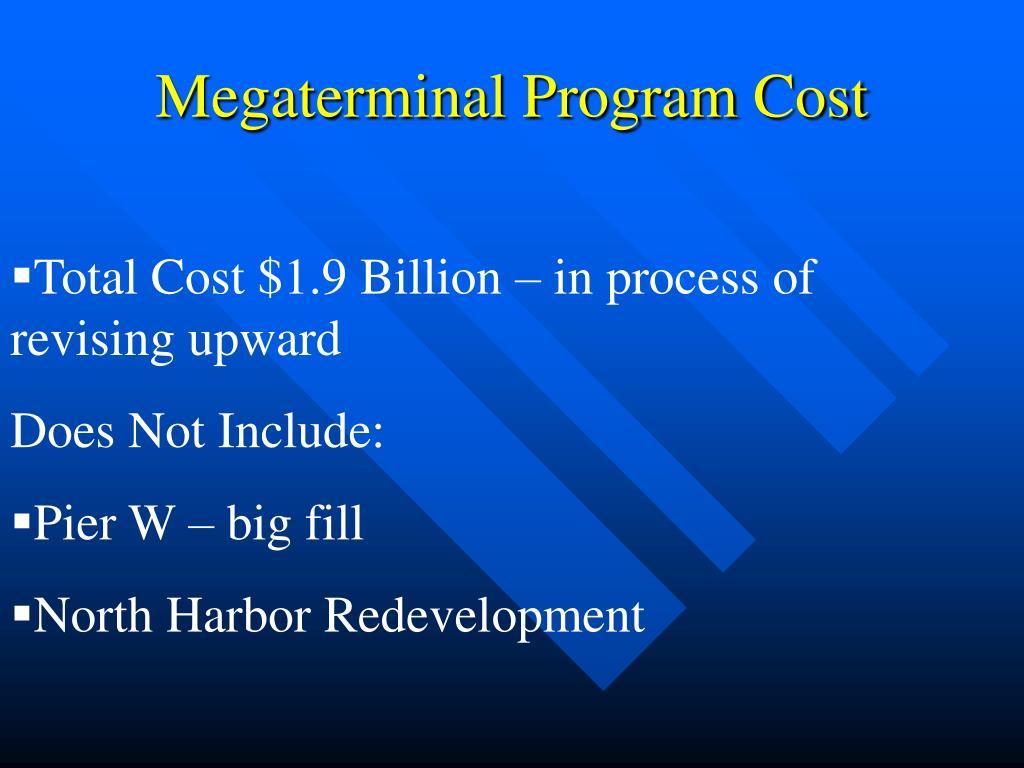 Megaterminal Program Cost