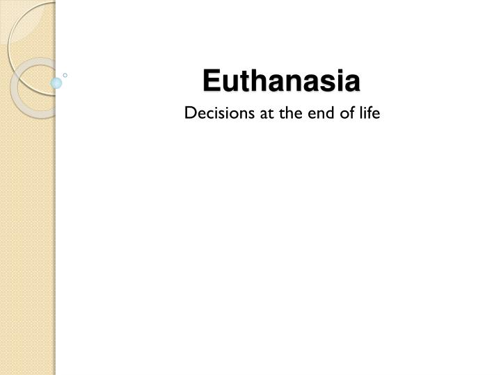 euthanasia a painless deaceful death essay