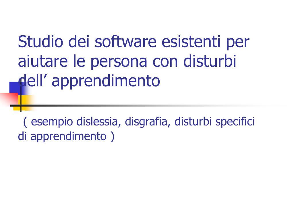 Studio dei software esistenti per aiutare le persona con disturbi dell' apprendimento