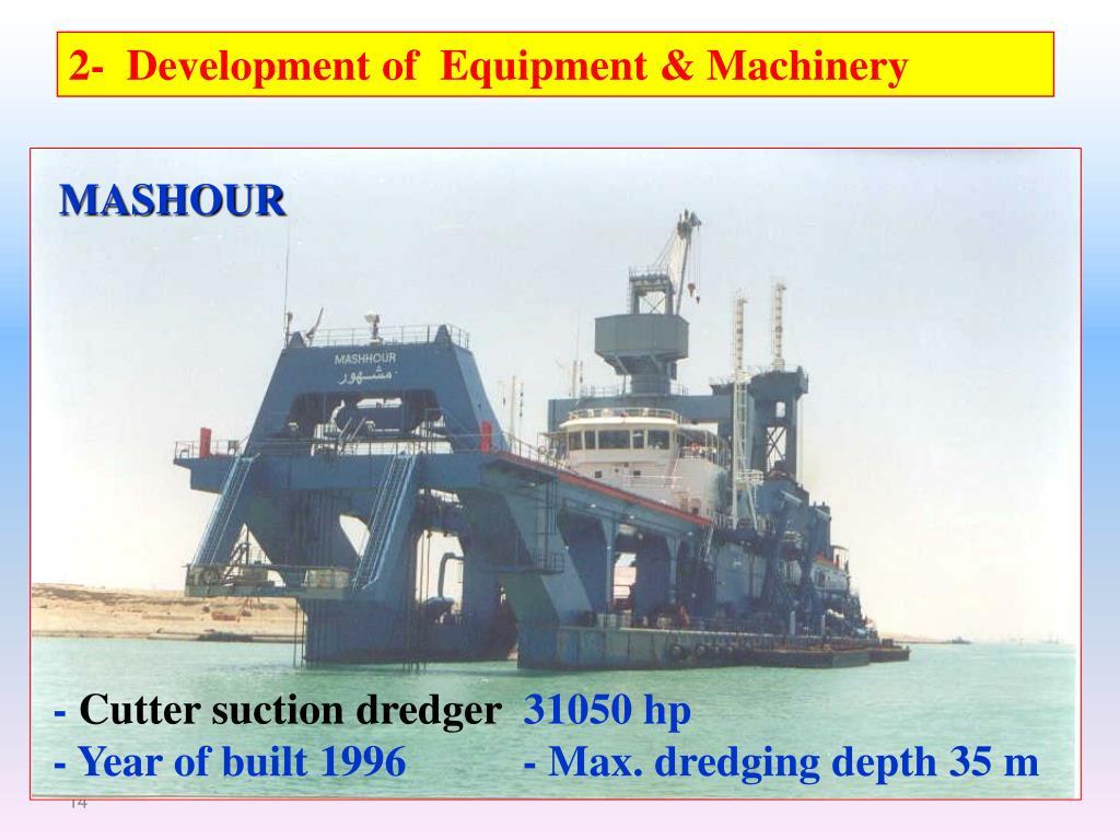 2-  Development of  Equipment & Machinery
