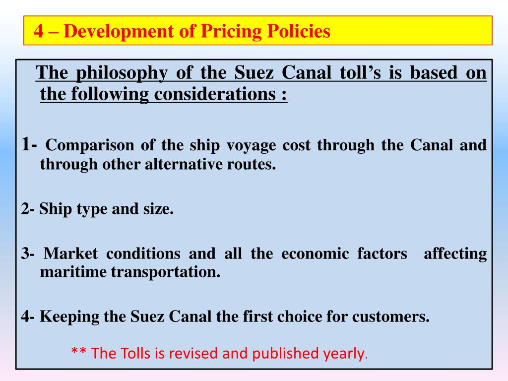 The philosophy of the Suez Canal toll's is based on the following considerations :