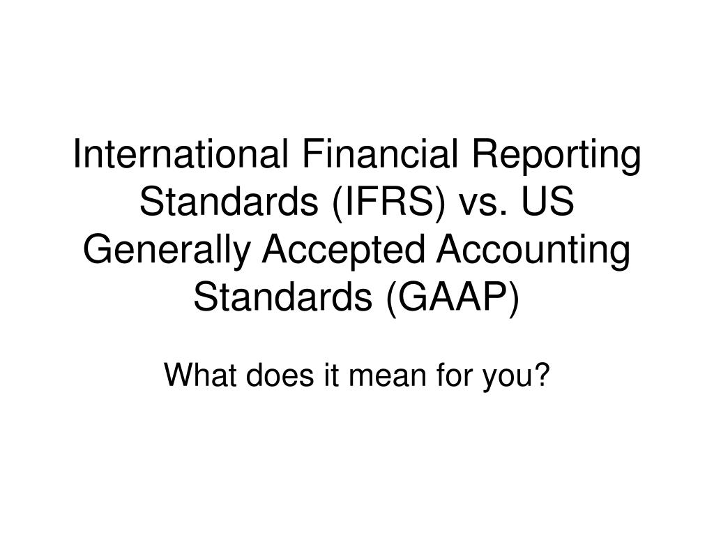 intrnational financial accounting standards The international accounting standards board (the board) was established in 2001 and is the independent standard-setting body of the ifrs foundation, an.