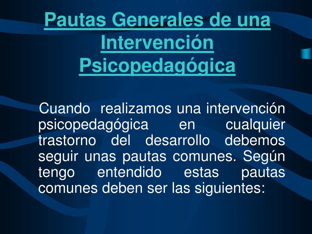 Pautas Generales de una Intervención Psicopedagógica