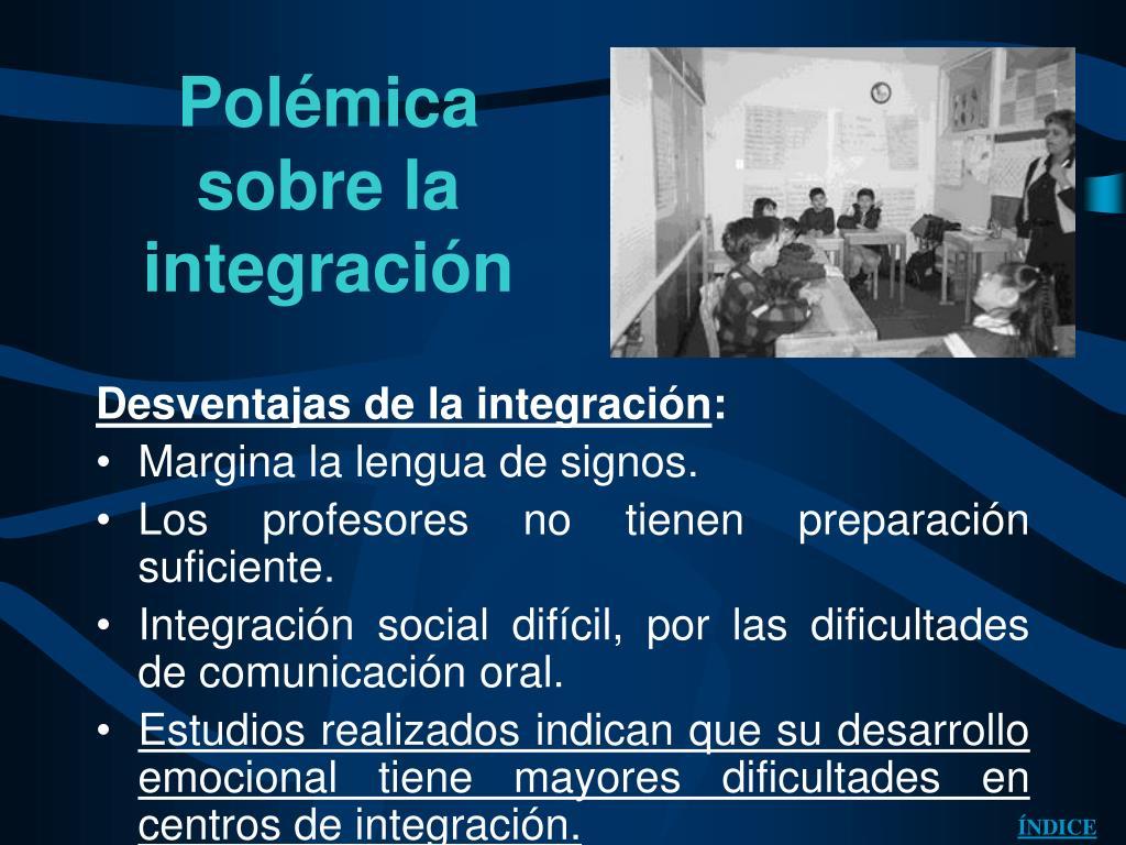 Polémica sobre la integración