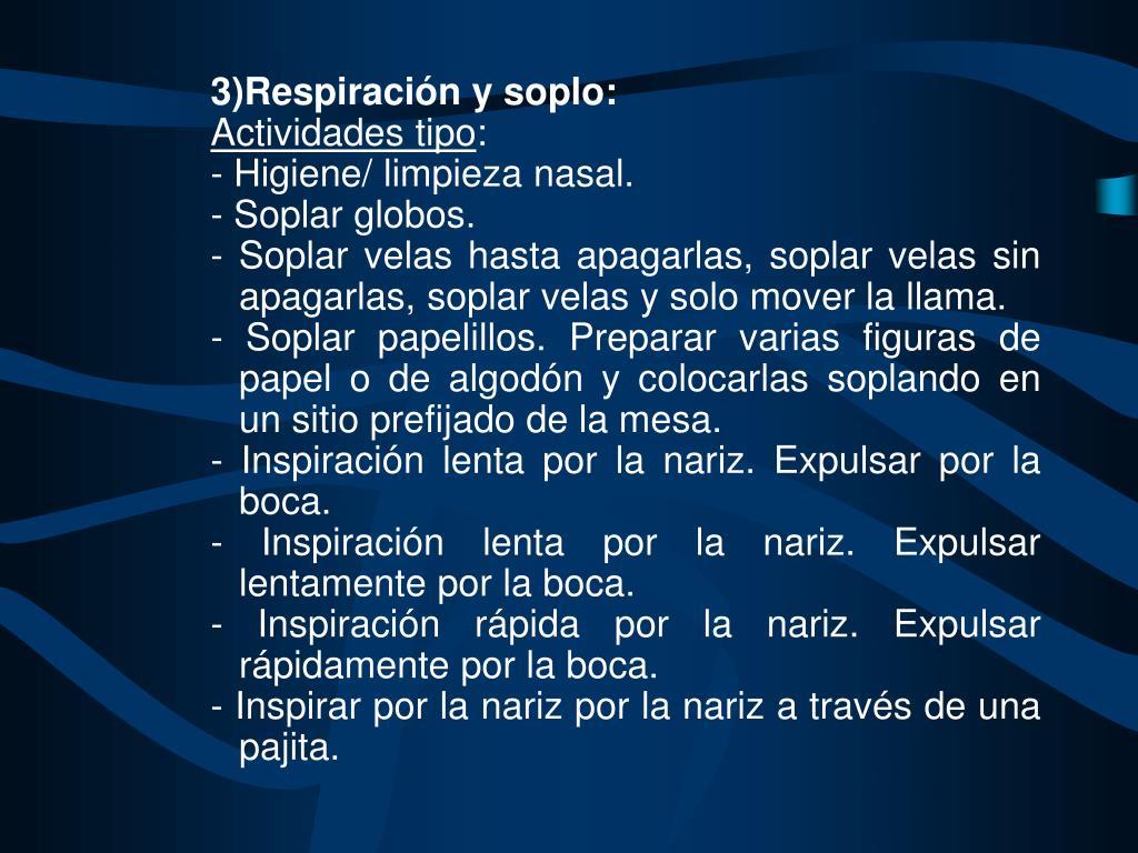 3)Respiración y soplo: