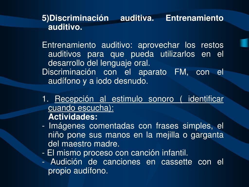 5)Discriminación auditiva. Entrenamiento auditivo.