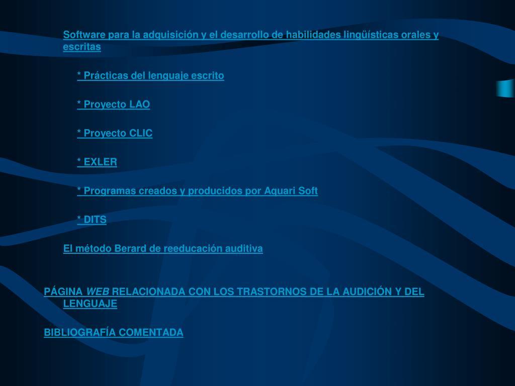 Software para la adquisición y el desarrollo de habilidades lingüísticas orales y escritas