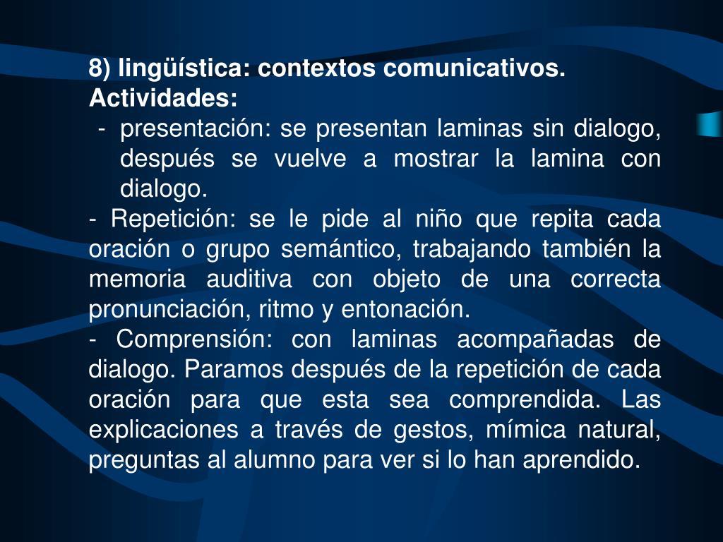 8) lingüística: contextos comunicativos.