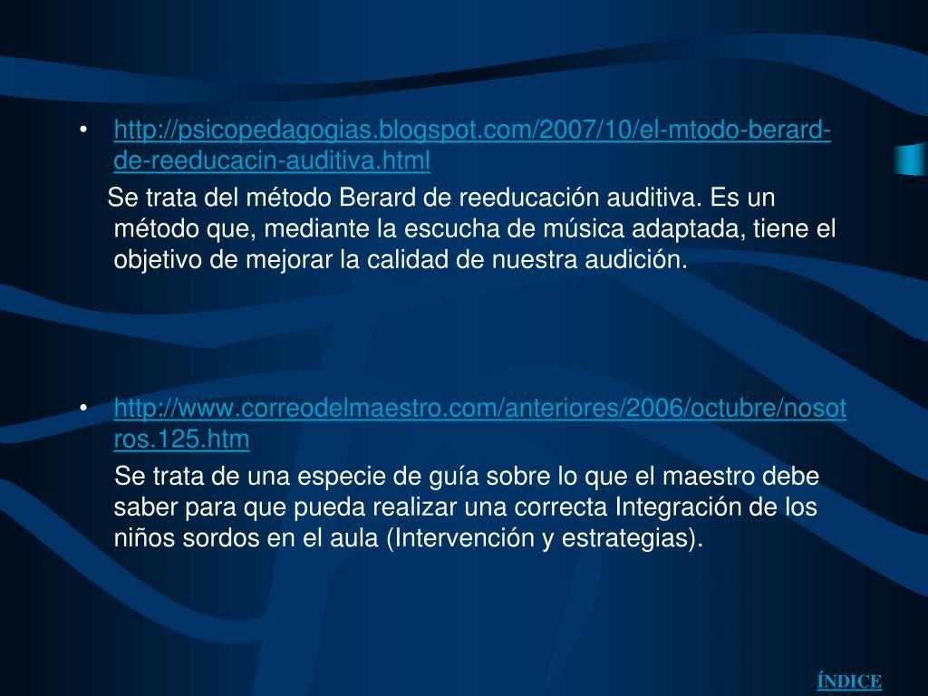 http://psicopedagogias.blogspot.com/2007/10/el-mtodo-berard-de-reeducacin-auditiva.html