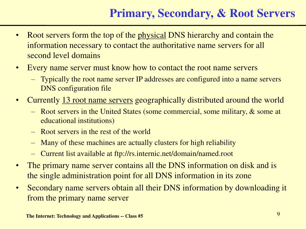 Primary, Secondary, & Root Servers