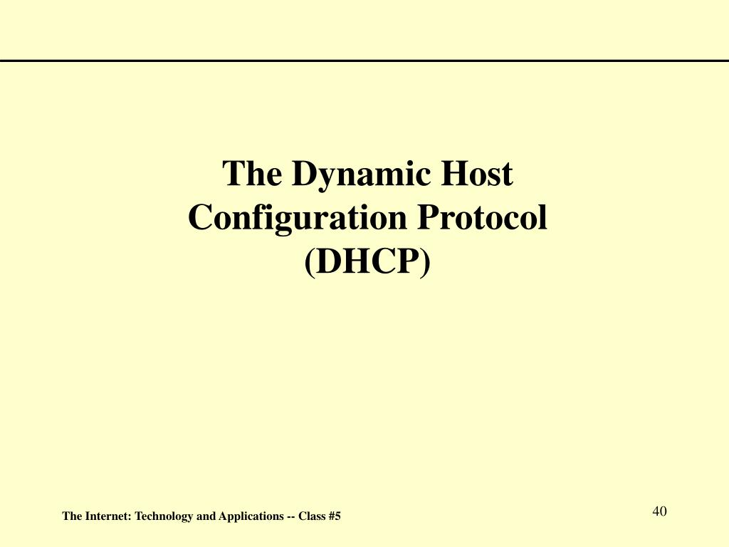 The Dynamic Host Configuration Protocol