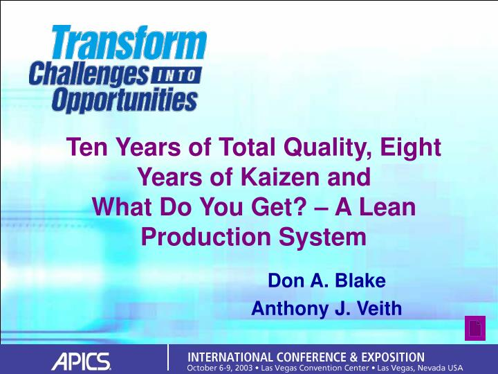 Ten years of total quality eight years of kaizen and what do you get a lean production system