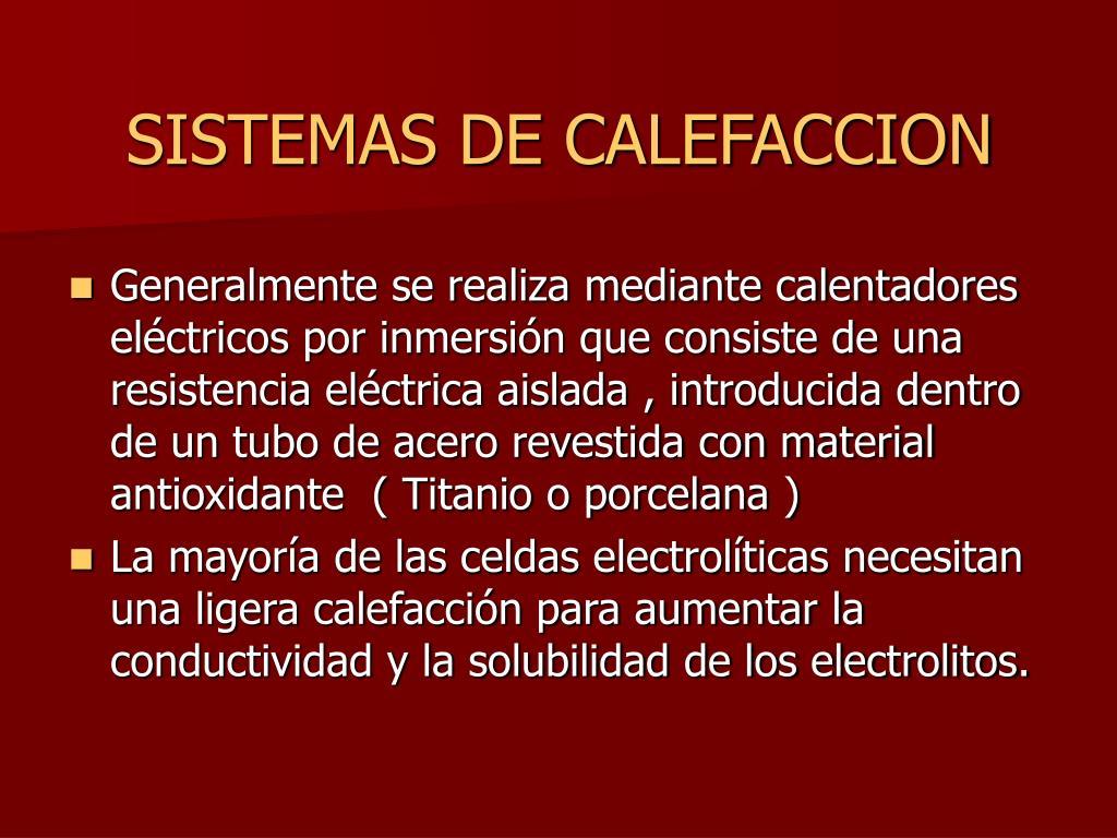 Ppt procesos electroliticos powerpoint presentation - Sistemas de calefaccion ...