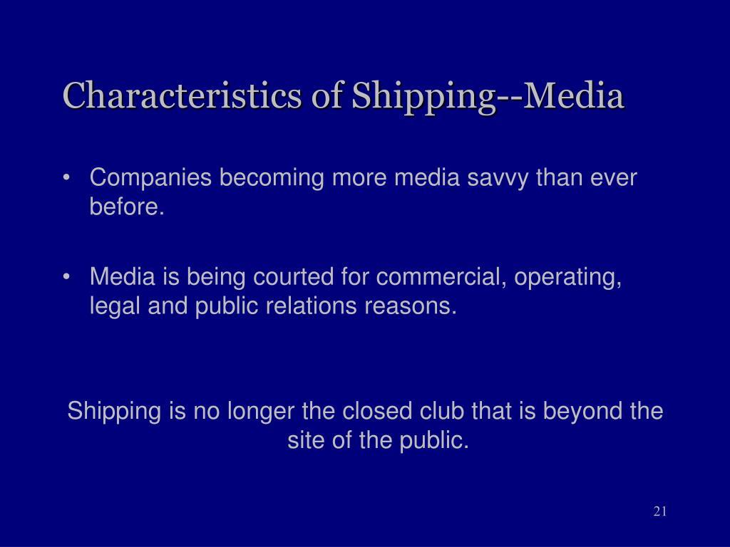 Characteristics of Shipping--Media