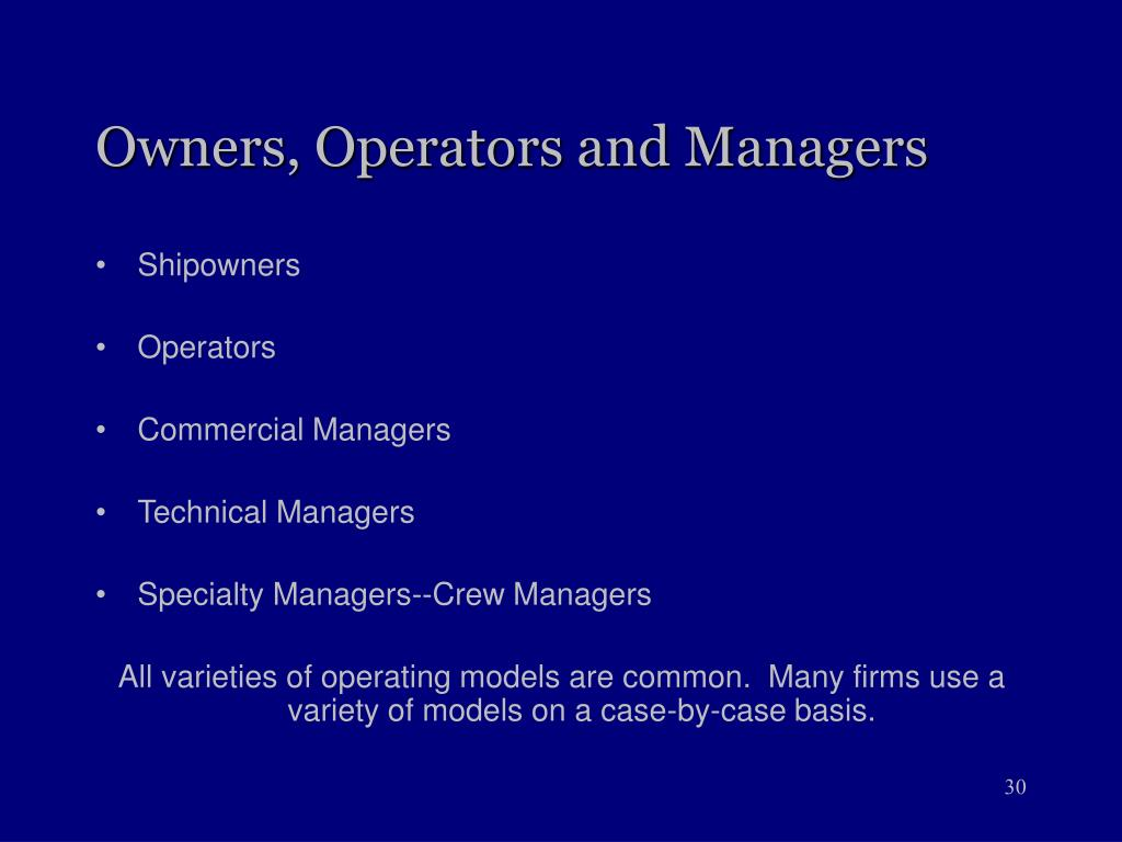 Owners, Operators and Managers