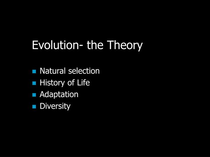 Evolution- the Theory