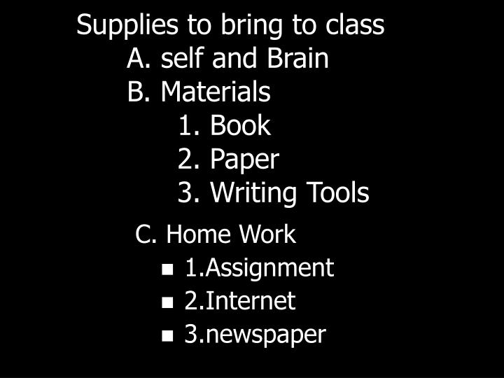 Supplies to bring to class a self and brain b materials 1 book 2 paper 3 writing tools