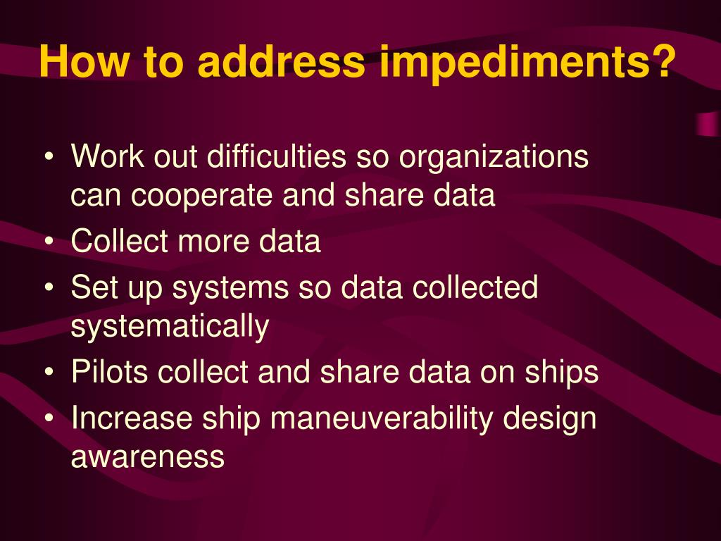 How to address impediments?