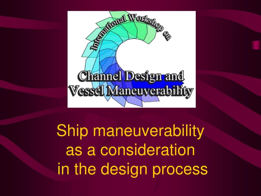Ship maneuverability